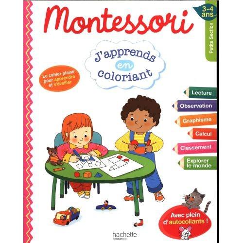 Montessori : j'apprends en coloriant : petite section, 3-4 ans