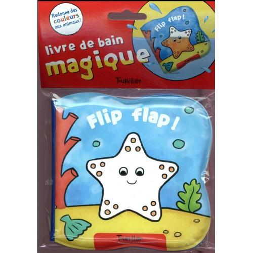 FLIP FLAP ! : LIVRE DE BAIN MAGIQUE