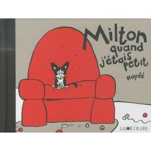 Milton, quand j'étais petit